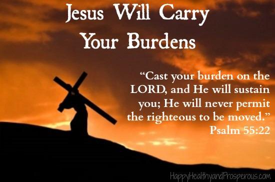 Jesus Will Carry Your Burdens Happy Healthy Amp Prosperous