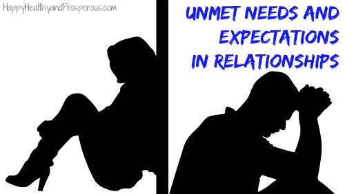 unmet needs and expectations in relationships happy healthy