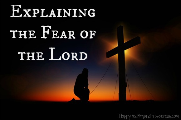 explaining the fear of the lord